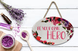 """Be Your Own Hero"" 