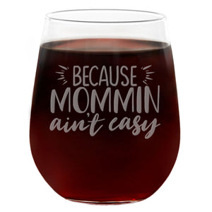 Because Mommin' Ain't Easy | 21oz Engraved Stemless Wine Glass