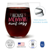 Because Mommin Ain't Easy | 15oz Stemless Wine Glass