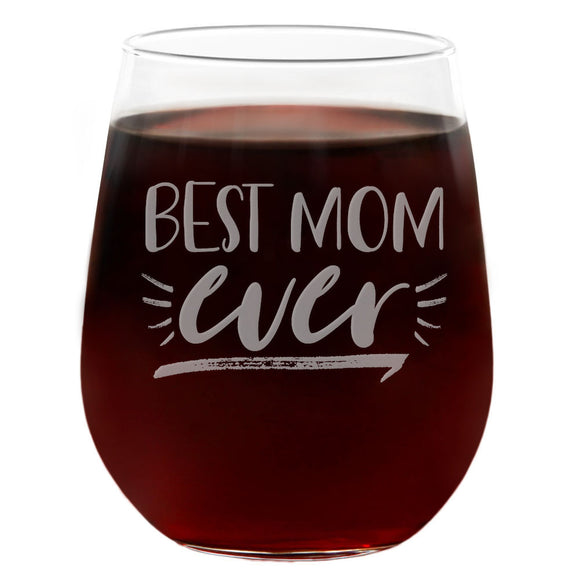 Best Mom Ever | 21oz Engraved Stemless Wine Glass