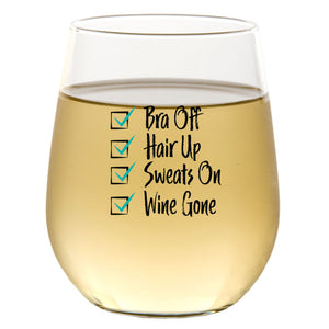Bra Off Hair Up Sweats On Wine Gone | 15oz Stemless Wine Glass