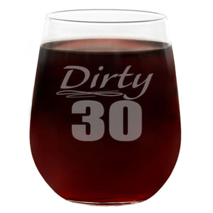 Dirty 30 | 21oz Engraved Stemless Wine Glass