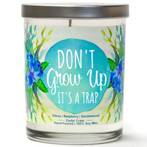 """Don't Grow Up It's A Trap"" 