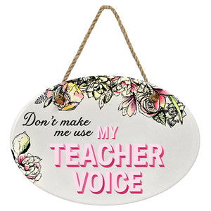 """Don't Make Me Use My Teacher Voice"" 