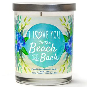 """I Love You to The Beach and Back"" 
