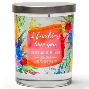 """I Freaking Love You"" 