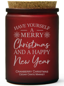 Have Yourself a Merry Christmas and a Happy New Year | Cranberry Christmas | 100% Soy Wax Candle