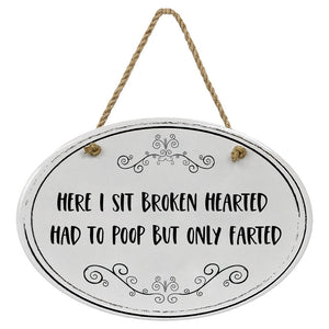 """Here I Sit Broken Hearted, Had to Poop But Only Farted"" Black & White 