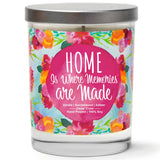 """Home is Where Memories are Made"" 
