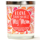 """I Love That You're My Mom"" 