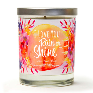"""I Love You Rain Or Shine"" 