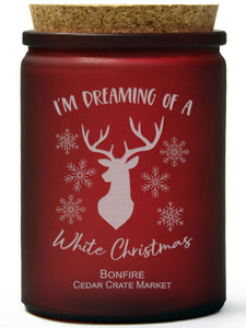 I'm Dreaming of a White Christmas | Bonfire | 100% Soy Wax Candle