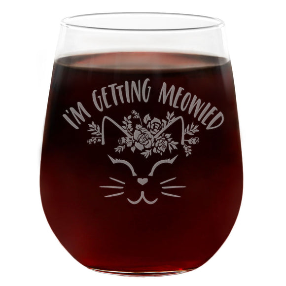 I'm Getting Meowied | 21oz Engraved Stemless Wine Glass