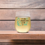 It's Not Drinking Alone If The Cat Is Home | 15oz Stemless Wine Glass