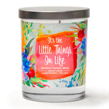 """It's The Little Things In Life"" 