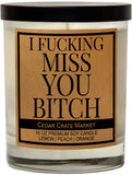 I Fucking Miss You Bitch, Kraft Label Scented 100% Soy Candle, Lemon, Peach, Orange