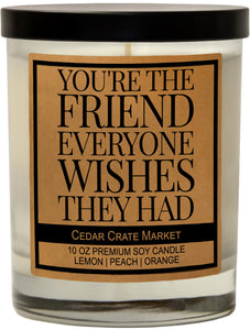 You're the Friend Everyone Wished They Had, Kraft Label Scented 100% Soy Candle, Lemon, Peach, Orange
