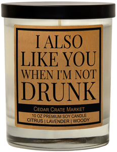 I Also Like You When I'm Drunk, Kraft Label Scented 100% Soy Candle, Lavender, Citrus, Woody