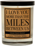 I Love You More Than The Miles Between Us, Kraft Label Scented 100% Soy Candle, Lavender, Citrus, Woody