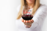 Love the Wine You're With | 15oz Stemless Wine Glass