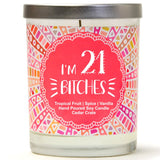 """I'm 21 Bitches"" 