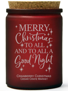 Merry Christmas to All and to All a Good Night | Cranberry Christmas | 100% Soy Wax Candle