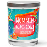"""Mommin Ain't Easy"" 