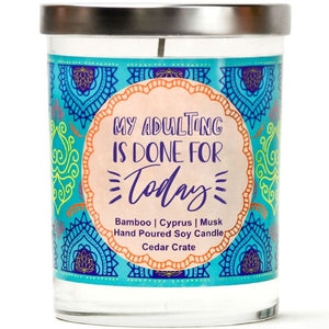 """My Adulting Is Done For Today"" 