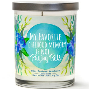 """My Favorite Childhood Memory is Not Paying Bills"" 