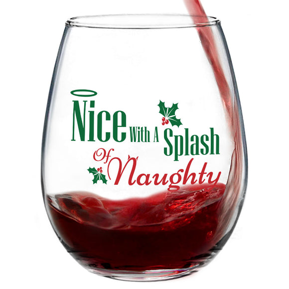 Nice with a Splash of Naughty | 15oz Stemless Wine Glass