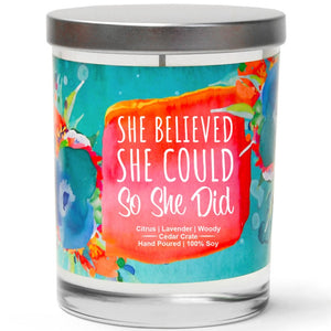 """She Believed She Could So She Did"" 