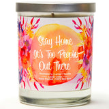 """Stay Home, It's Too Peopley Out There"" 