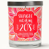 """Straight Out Of My 20's"" 