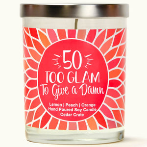 """50 Too Glam To Give A Damn"" 