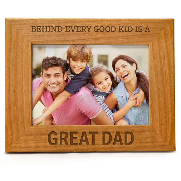 Behind Every Good Kid Is A Great Dad  | Engraved Natural Wood Photo Frame | Fits 5x7 Horizontal Portrait
