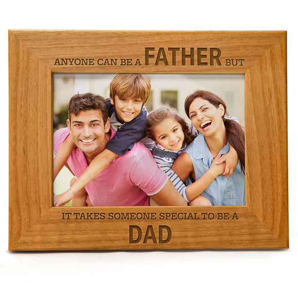 Any man can be a FATHER, but it takes someone SPECIAL to be a DAD | Engraved Natural Wood Photo Frame | Fits 5x7 Horizontal Portrait