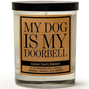 My Dog Is My Doorbell | Orange Zest | 100% Soy Wax Candle