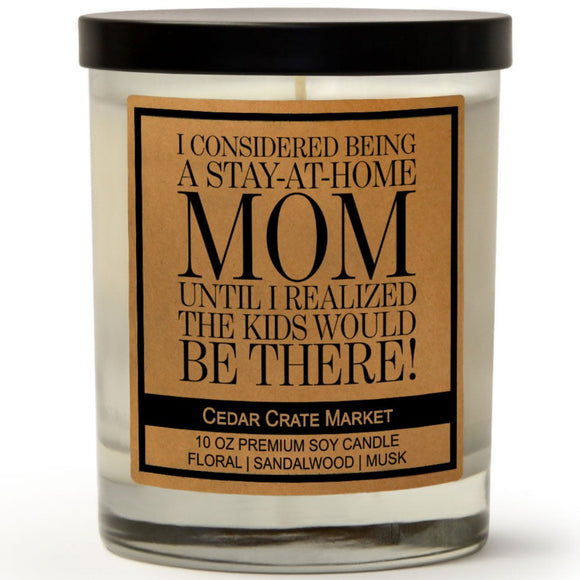 I Considered Being A Stay-At-Home Mom, Until I Realized The Kids Would Be There | Ocean Rose | 100% Soy Wax Candle