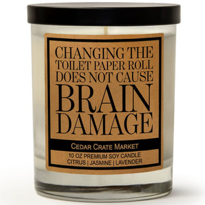Changing The Toilet Paper Roll Does Not Cause Brain Damage | French Lavender | 100% Soy Wax Candle
