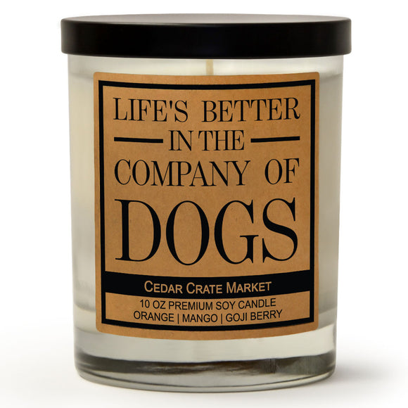 Life's Better In the Company of Dogs | Orange Zest | 100% Soy Wax Candle
