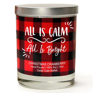 All is Calm, All is Bright | Christmas Cranberry | 100% Soy Wax Candle