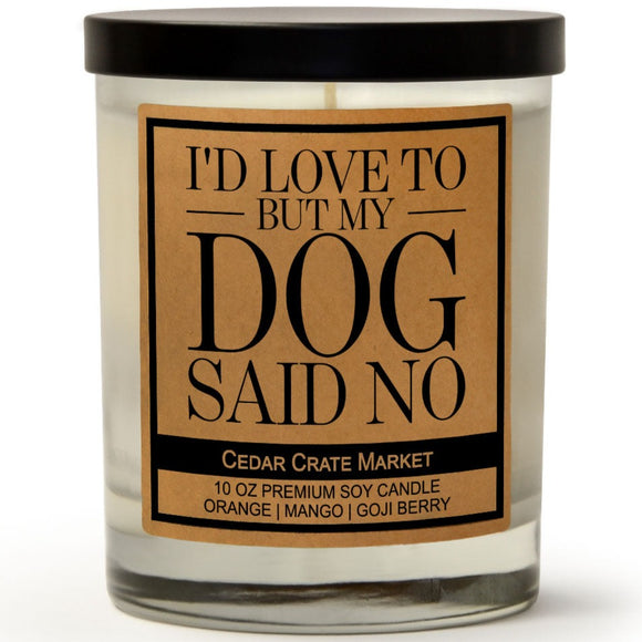 I'd Love To But My Dog Said No | Orange Zest | 100% Soy Wax Candle