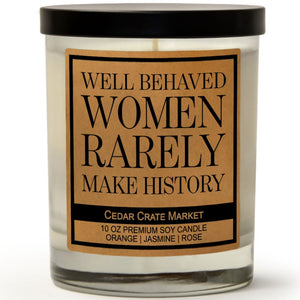 Well Behaved Women Rarely Make History | Citrus Peach | 100% Soy Wax Candle