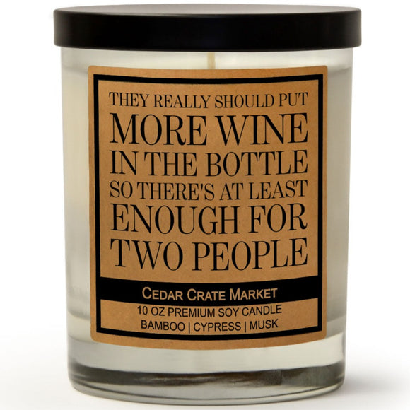 They Really Should Put More Wine In The Bottle So There's At Least Enough For Two People | Bamboo Forest | 100% Soy Wax Candle