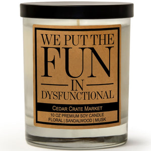 We Put the Fun In Dysfunctional | Ocean Rose | 100% Soy Wax Candle