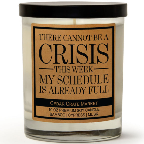 There Cannot Be A Crisis This Week My Schedule Is Already Full | Bamboo Forest | 100% Soy Wax Candle