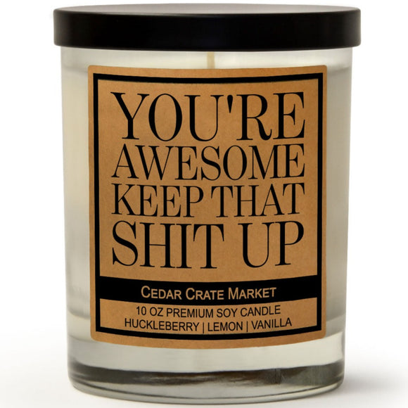 You're Awesome Keep That Shit Up | Wild Huckleberry | 100% Soy Wax Candle