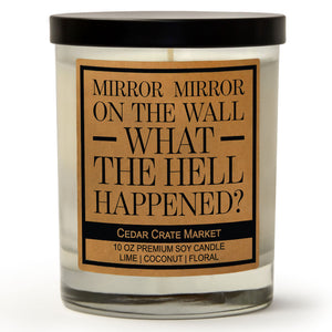 Mirror Mirror On The Wall What The Hell Happened | Island Coconut Lime | 100% Soy Wax Candle