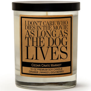 I Don't Care Who Dies In The Movie As Long As The Dog Lives | Orange Zest | 100% Soy Wax Candle
