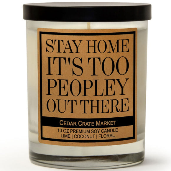 Stay Home It's Too Peopley Out There | Island Coconut Lime | 100% Soy Wax Candle